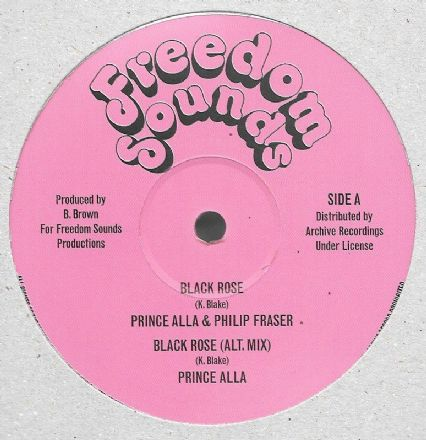 Prince Alla & Philip Fraser - Black Rose (Freedom Sounds / Archive) 12